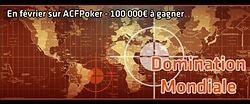 Promotion Domination Mondiale ACF Poker